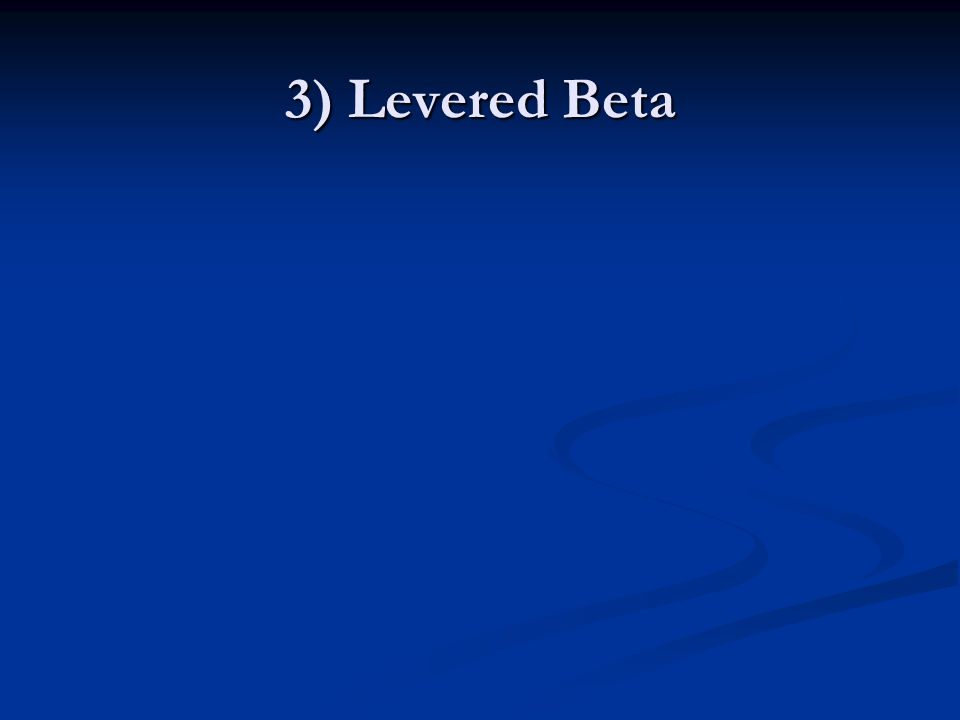 3) Levered Beta