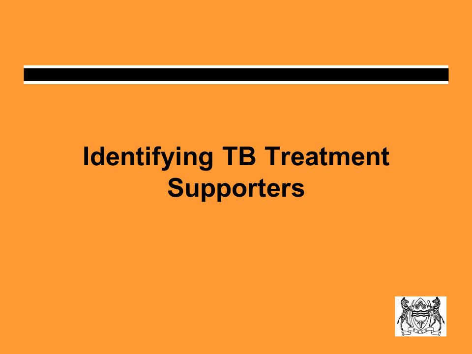 Identifying TB Treatment Supporters