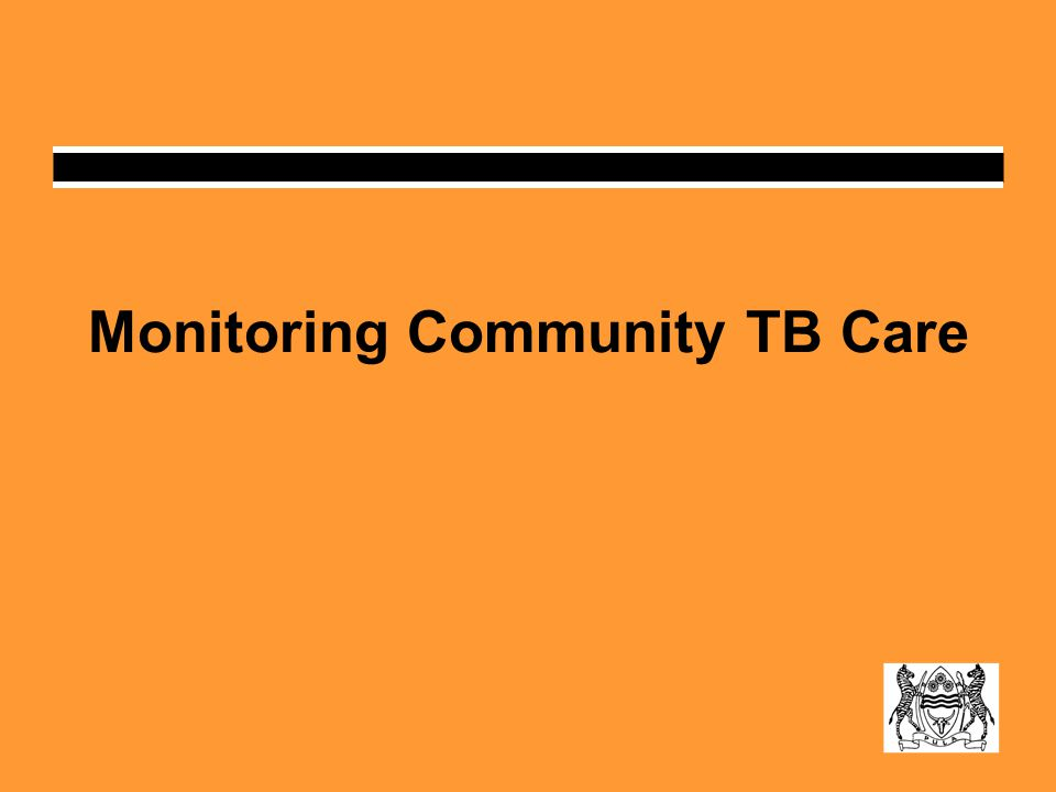 Monitoring Community TB Care