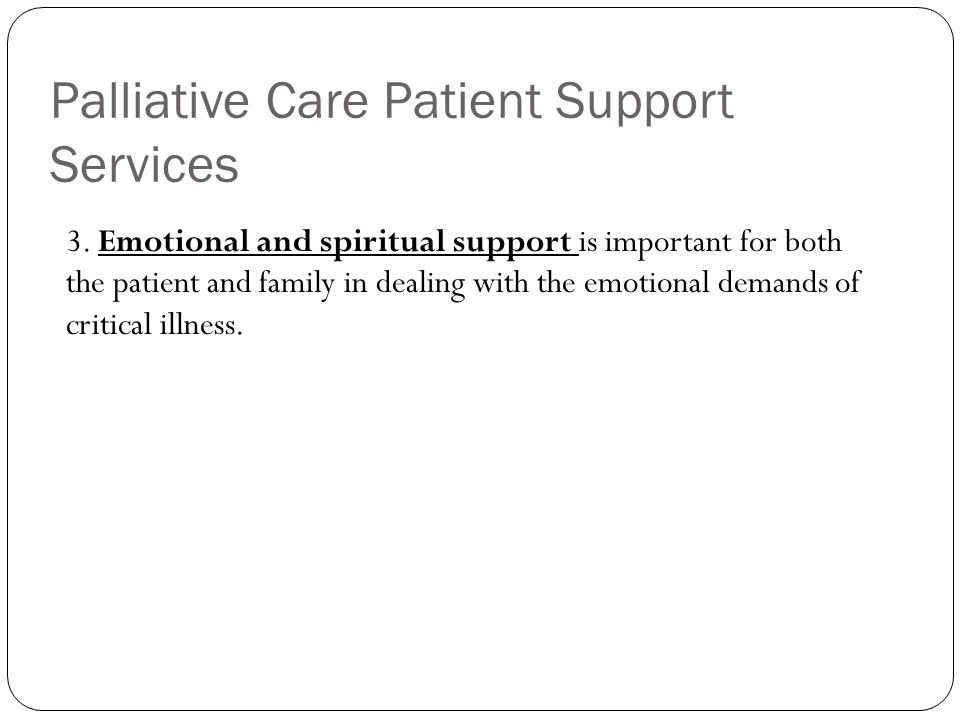 Palliative Care Patient Support Services 3.
