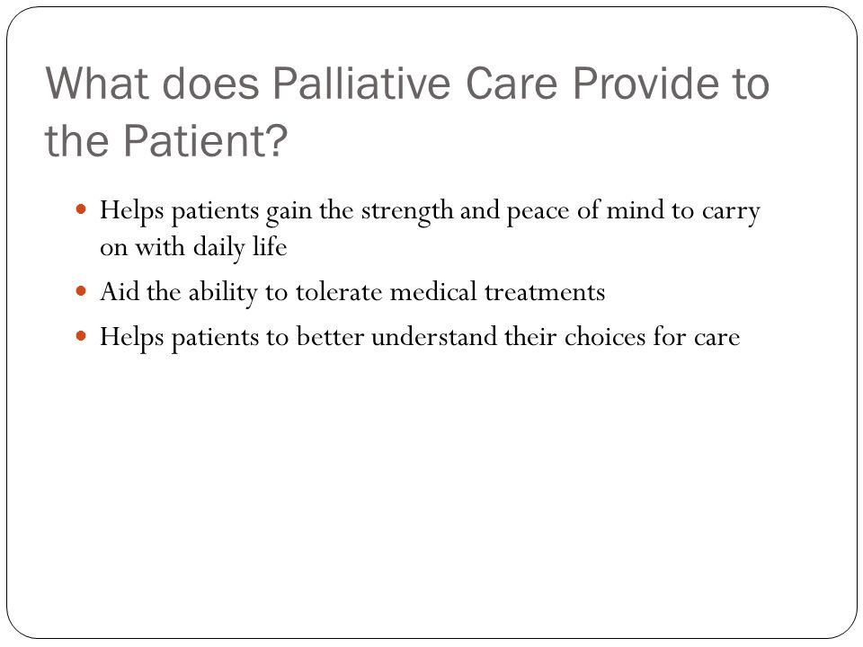 What does Palliative Care Provide to the Patient.
