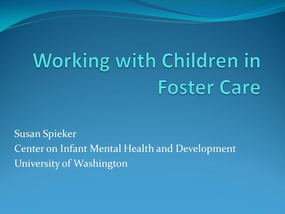 Susan Spieker Center on Infant Mental Health and Development University of Washington