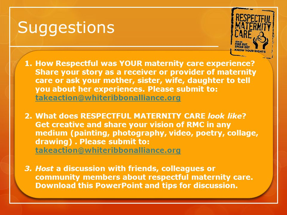 Suggestions 1.How Respectful was YOUR maternity care experience.
