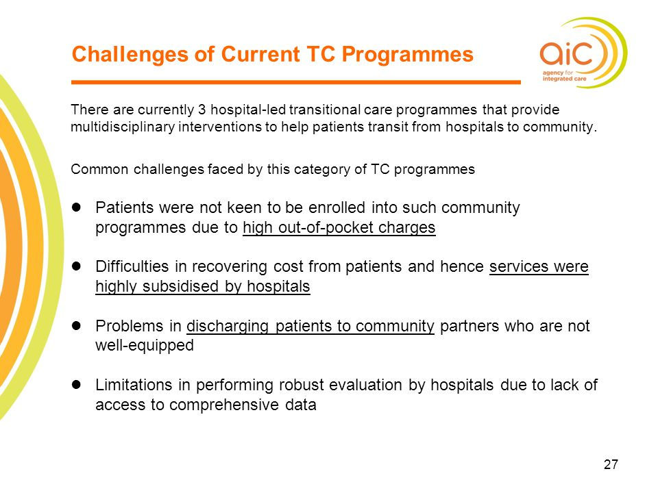 27 There are currently 3 hospital-led transitional care programmes that provide multidisciplinary interventions to help patients transit from hospital