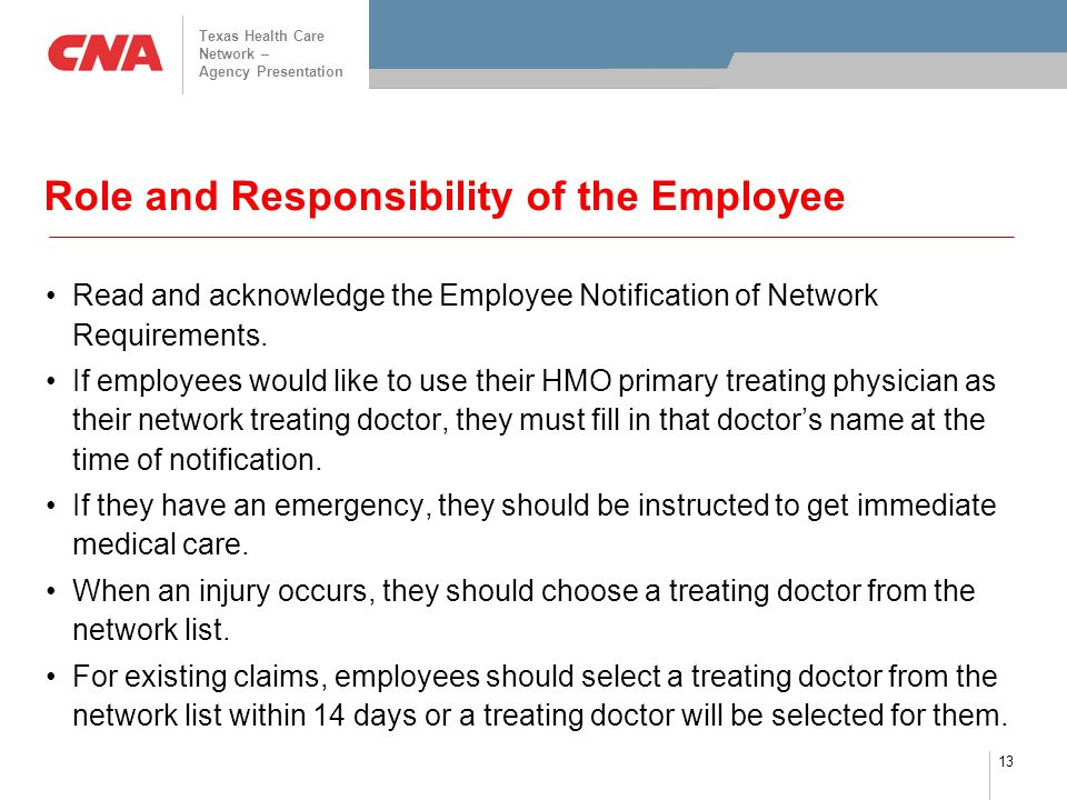 Texas Health Care Network – Agency Presentation 13 Role and Responsibility of the Employee Read and acknowledge the Employee Notification of Network Requirements.