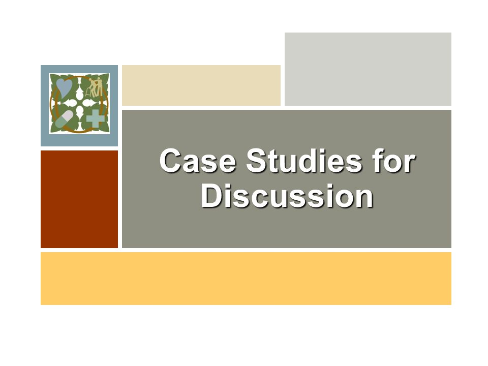 Case Studies for Discussion