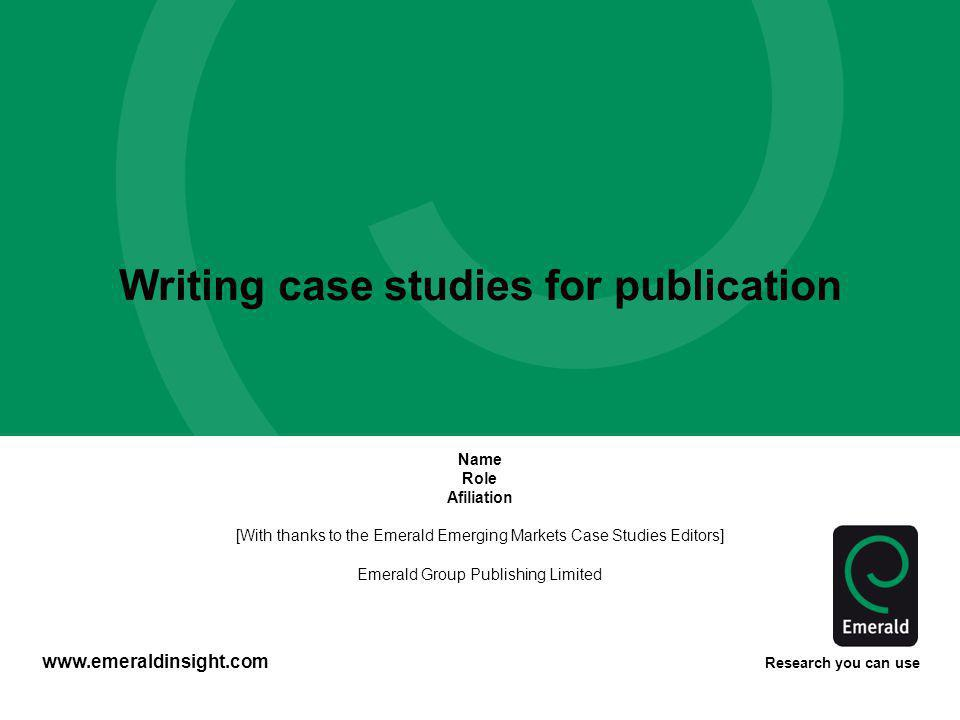 Agenda Key steps Differences between teaching/learning and research cases Writing and structuring a case What makes a good case and common mistakes Copyright and plagiarism After submission Resources