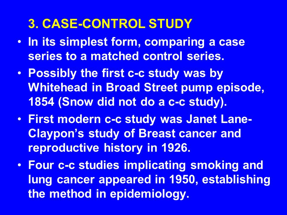 FEATURES OF CASE- CONTROL STUDIES 1.DIRECTIONALITY: Outcome to exposure 2.