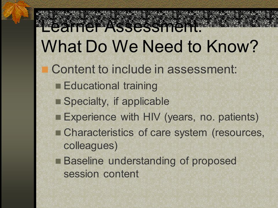 Learner Assessment: What Do We Need to Know.