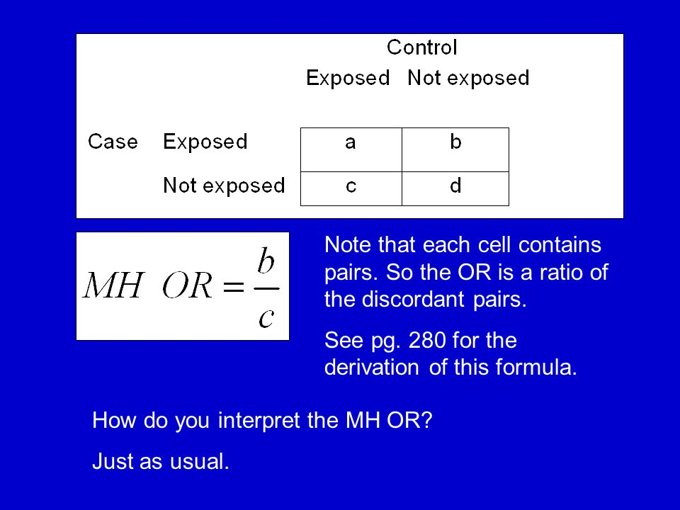 Note that each cell contains pairs. So the OR is a ratio of the discordant pairs.