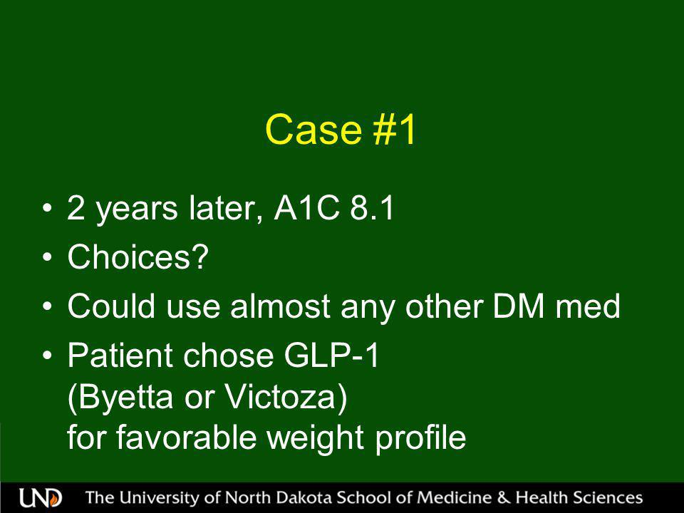 Case #3 Choices for Treatment of DM in elderly Single injection of basal insulin once daily OR Gliptin (sitagliptin or saxagliptin) Both have low risk of significant hypoglycemia, can be renally dosed, easy to use, few significant drug interactions Brosseau JD Johnson EL Clinical Diabetes Oct 2008