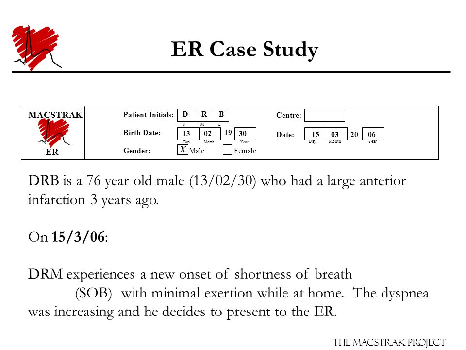 The Macstrak Project ER Case Study Arrives in the ER (non EMS) with persistent SOB. X