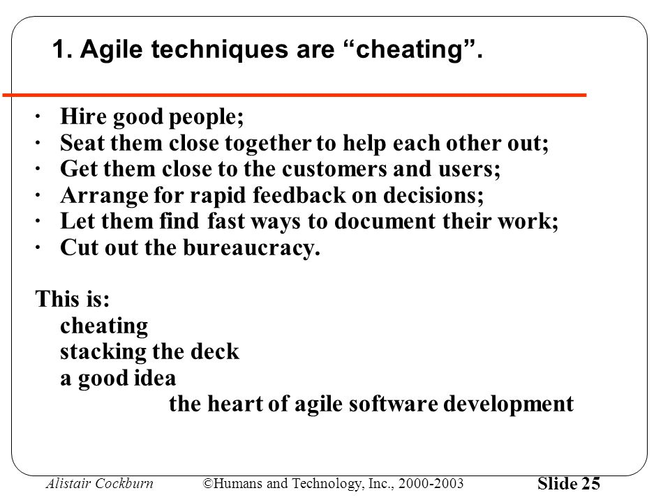 Alistair Cockburn©Humans and Technology, Inc., 2000-2003 Slide 25 1.
