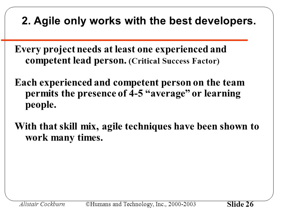 Alistair Cockburn©Humans and Technology, Inc., 2000-2003 Slide 26 2.