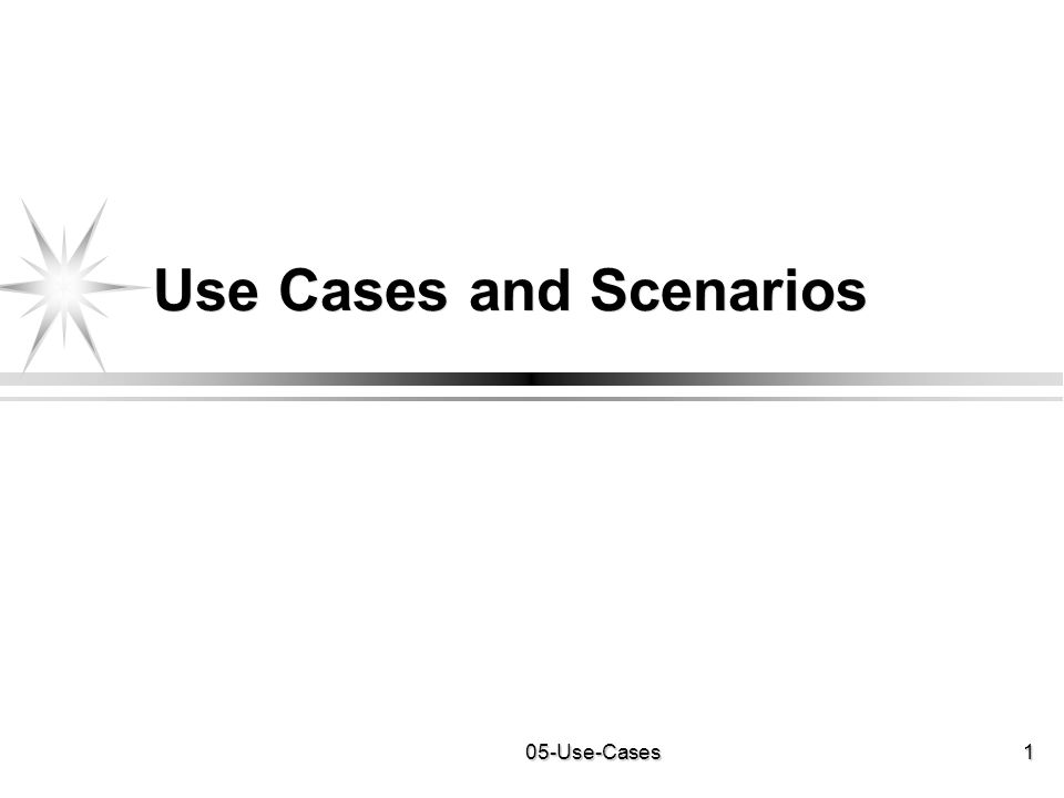 05-Use-Cases1 Use Cases and Scenarios