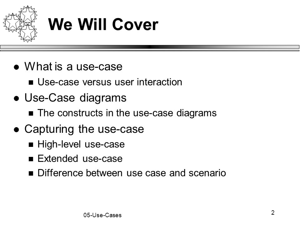 3 05-Use-Cases What is a Use-Case A use-case captures some user visible function This may be a large or small function Depends on the level of detail in your modeling effort A use-case achieves a discrete goal for the user Examples Format a document Request an elevator How are the use cases found (captured or elicited)?