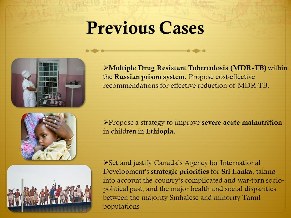 Previous Cases  Multiple Drug Resistant Tuberculosis (MDR-TB) within the Russian prison system.