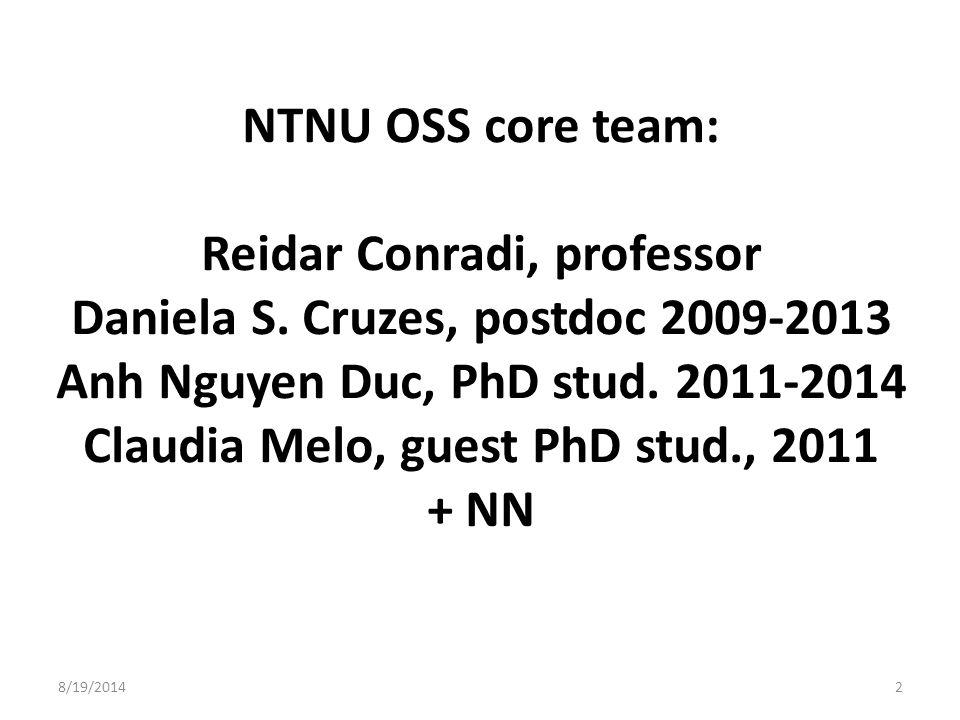 8/19/20142 NTNU OSS core team: Reidar Conradi, professor Daniela S.