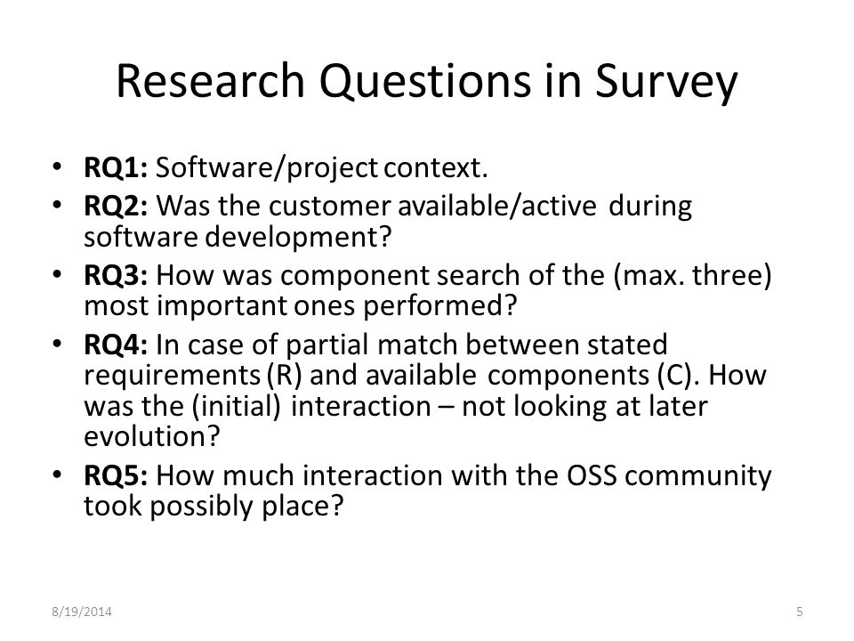 8/19/20145 Research Questions in Survey RQ1: Software/project context.