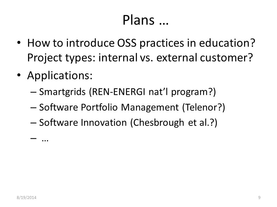 8/19/20149 Plans … How to introduce OSS practices in education.