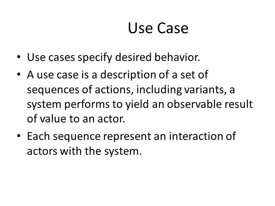 Specifying the Behavior of a Use Case Describing the flow of events within the use case.