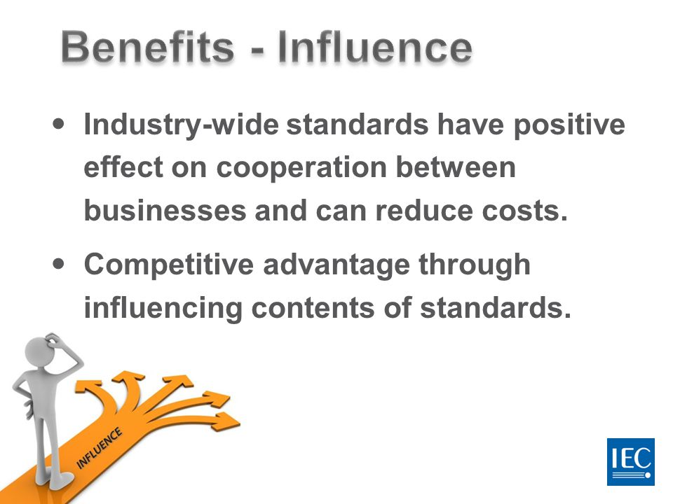 13 Industry-wide standards have positive effect on cooperation between businesses and can reduce costs.