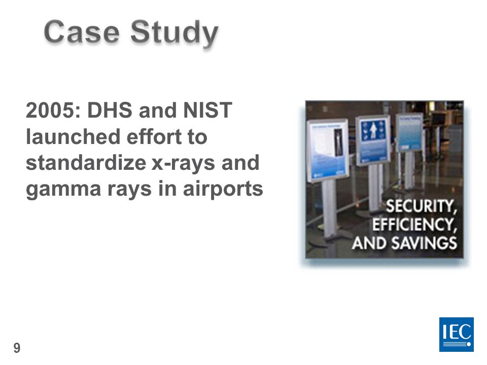 9 2005: DHS and NIST launched effort to standardize x-rays and gamma rays in airports