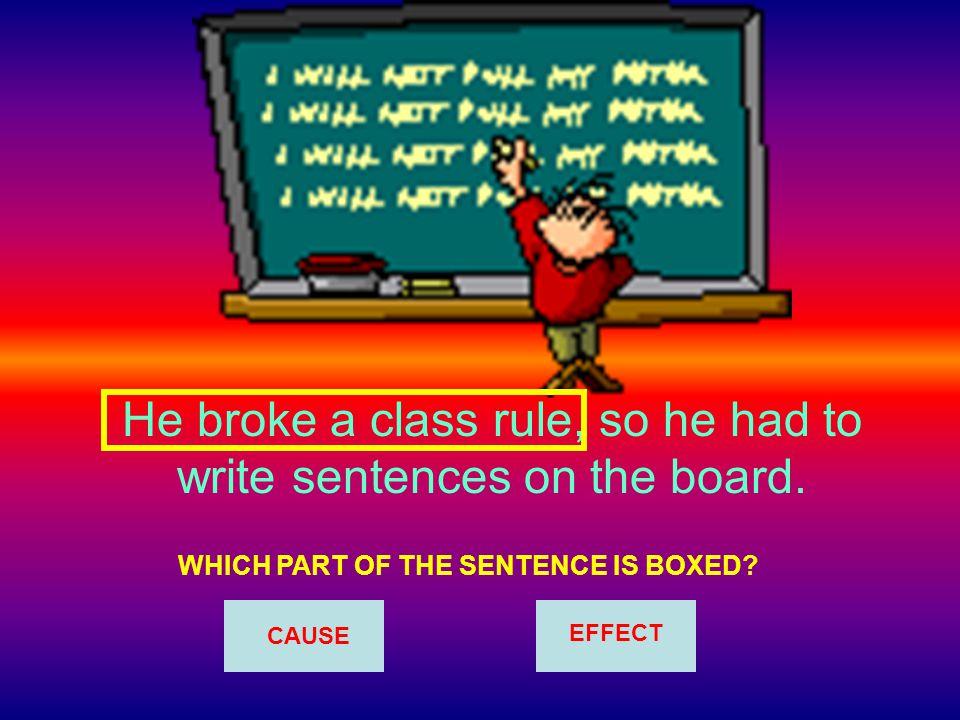 He broke a class rule, so he had to write sentences on the board.