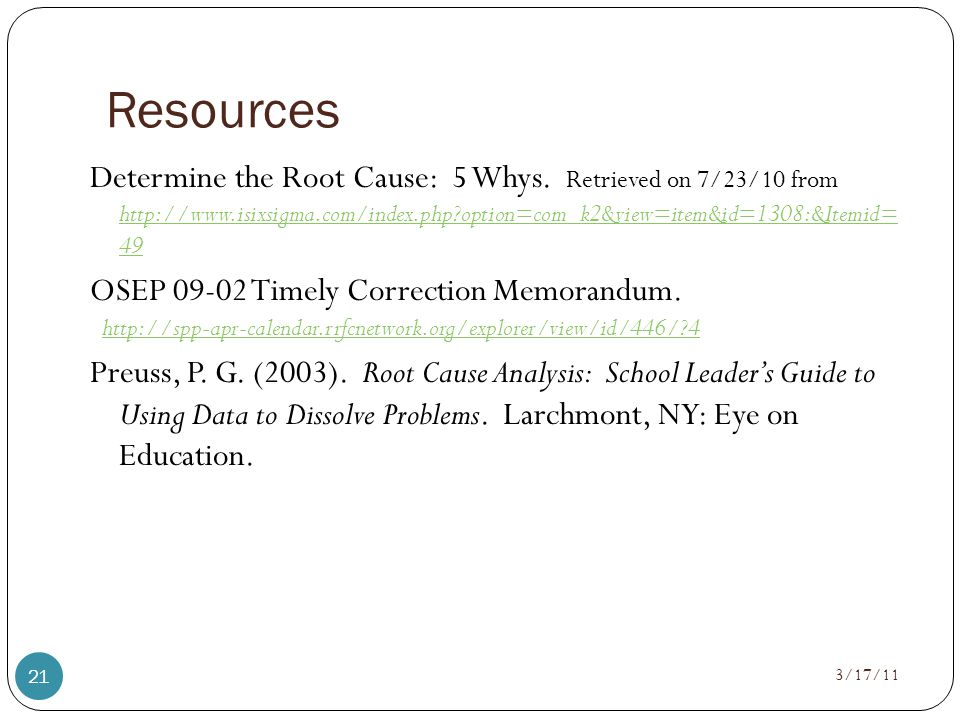 Resources Determine the Root Cause: 5 Whys.