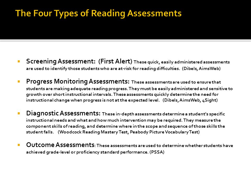  Screening Assessment: (First Alert) These quick, easily administered assessments are used to identify those students who are at-risk for reading difficulties.