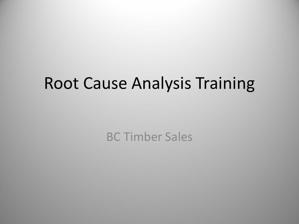 Root Cause Analysis Training BC Timber Sales