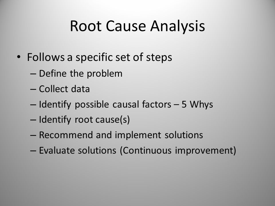 Evaluate Solutions For: Effectiveness Ease of Implementation Return on Investment (not always applicable especially with Safety Incidents) Potential Negative Effects – you don't want your solution to cause other problems Evaluate Solutions before you implement them