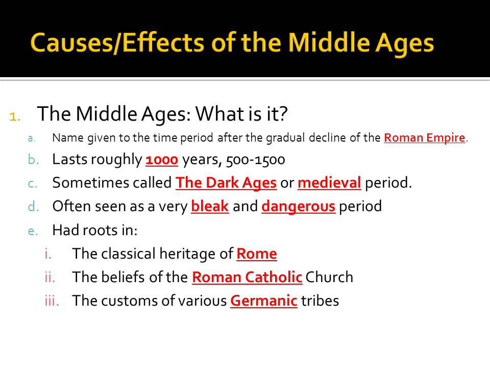 1. The Middle Ages: What is it. a.