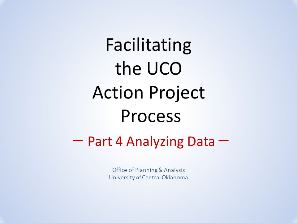 UCO Action Project Process Based on PDCA cycle – Walter Shewhart (Bell Labs); W.