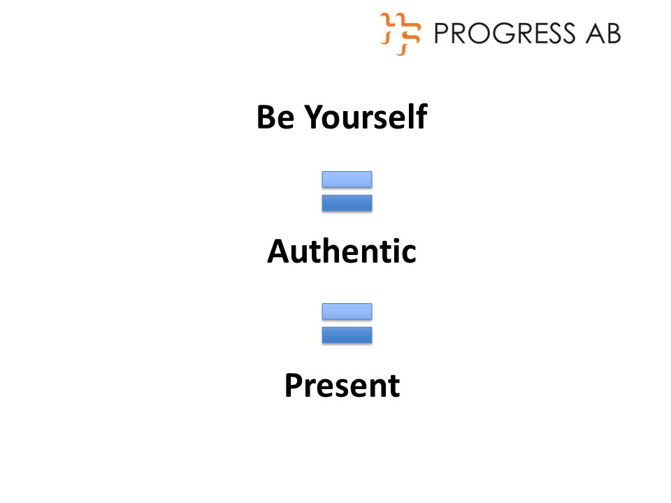 Be Yourself Authentic Present
