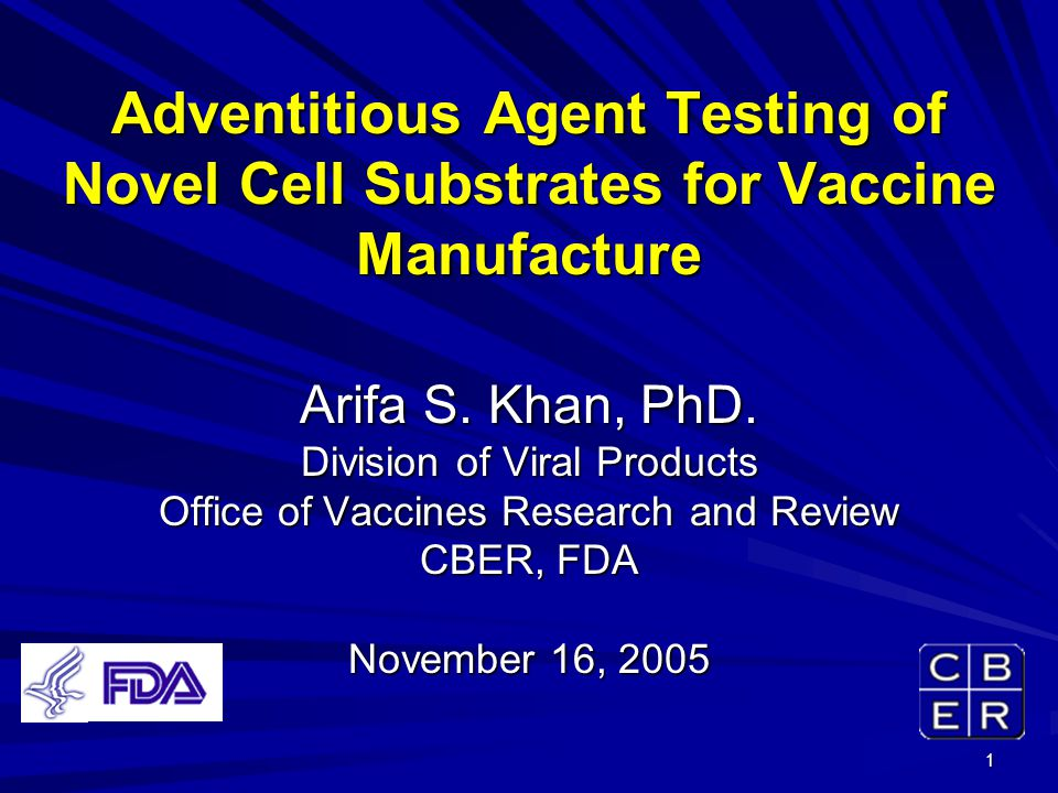 1 Adventitious Agent Testing of Novel Cell Substrates for Vaccine Manufacture Arifa S.