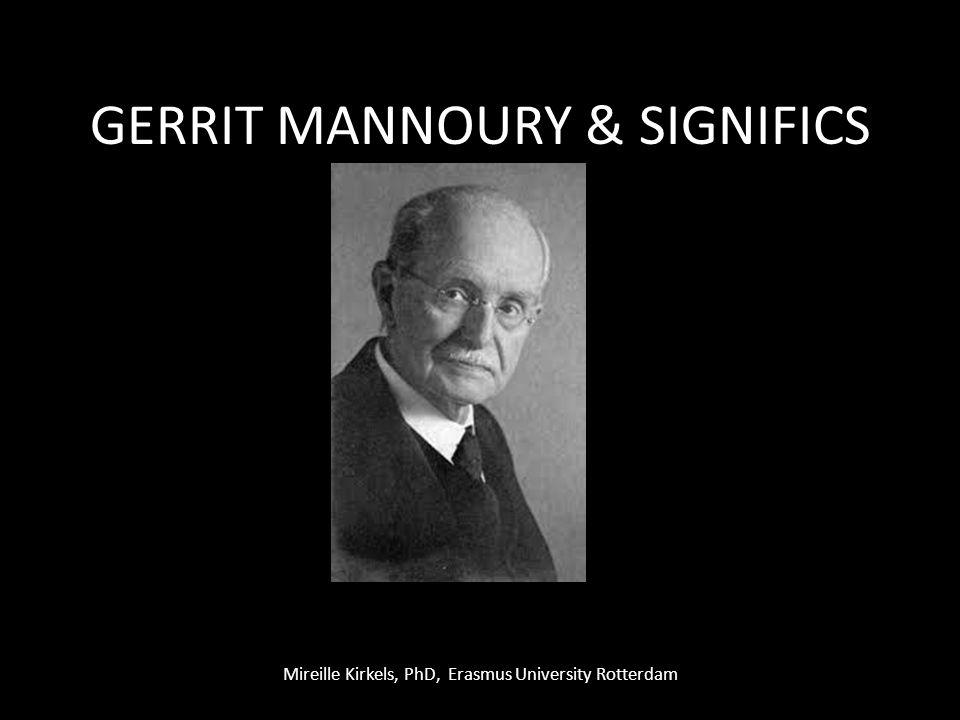 GERRIT MANNOURY & SIGNIFICS Mireille Kirkels, PhD, Erasmus University Rotterdam