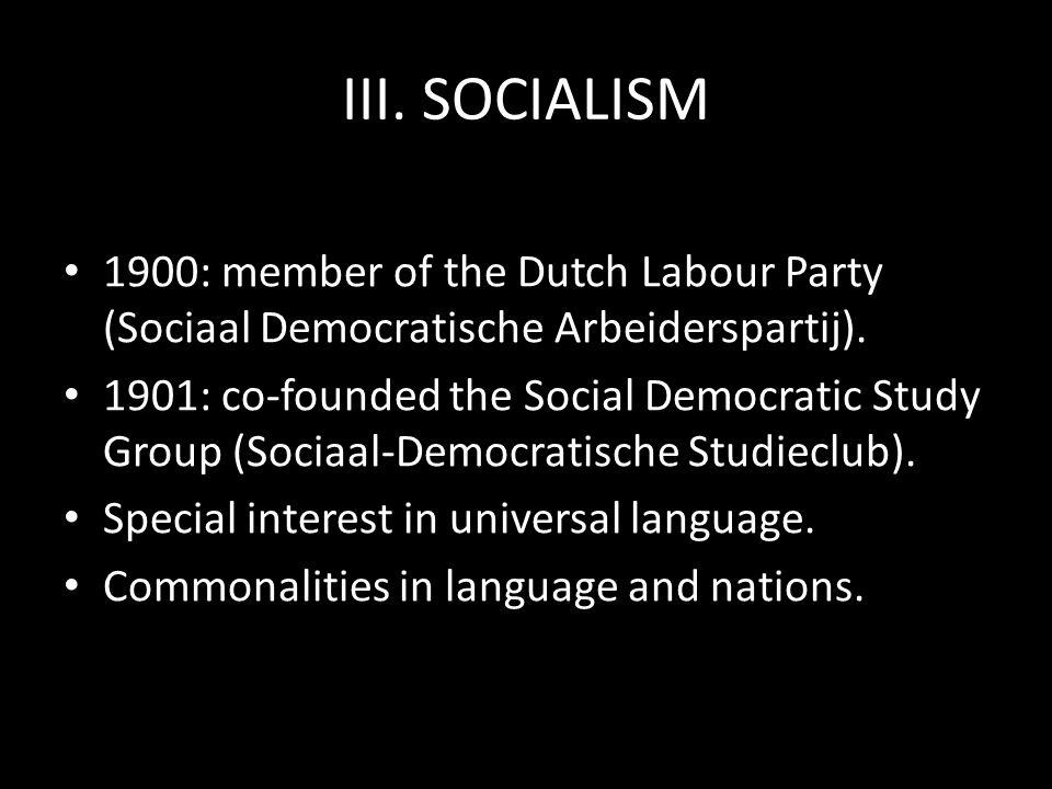 III.SOCIALISM 1900: member of the Dutch Labour Party (Sociaal Democratische Arbeiderspartij).