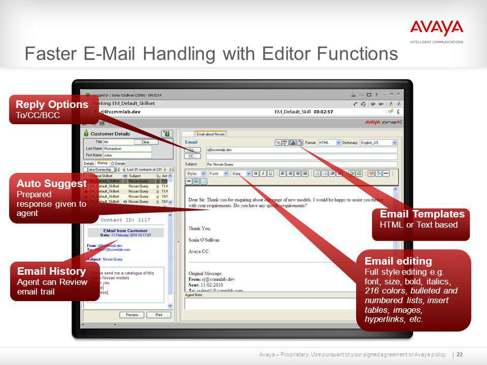 Avaya – Proprietary. Use pursuant to your signed agreement or Avaya policy.22 Faster E-Mail Handling with Editor Functions Auto Suggest Prepared respo