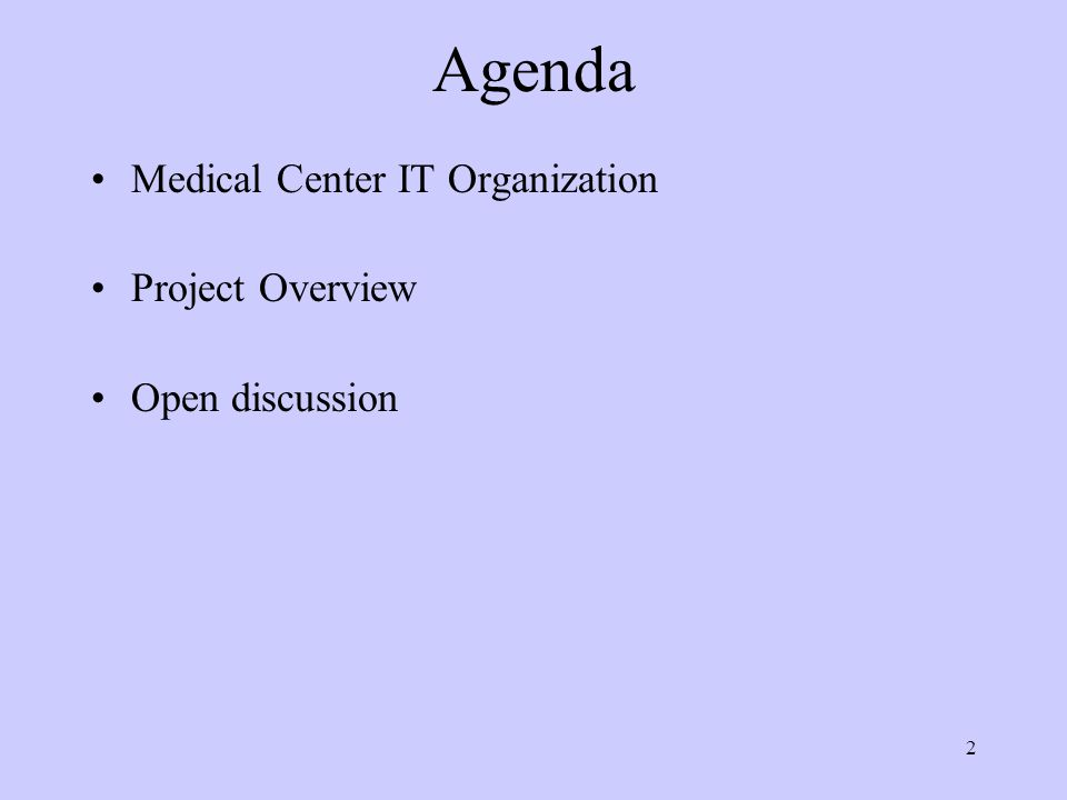 2 Agenda Medical Center IT Organization Project Overview Open discussion