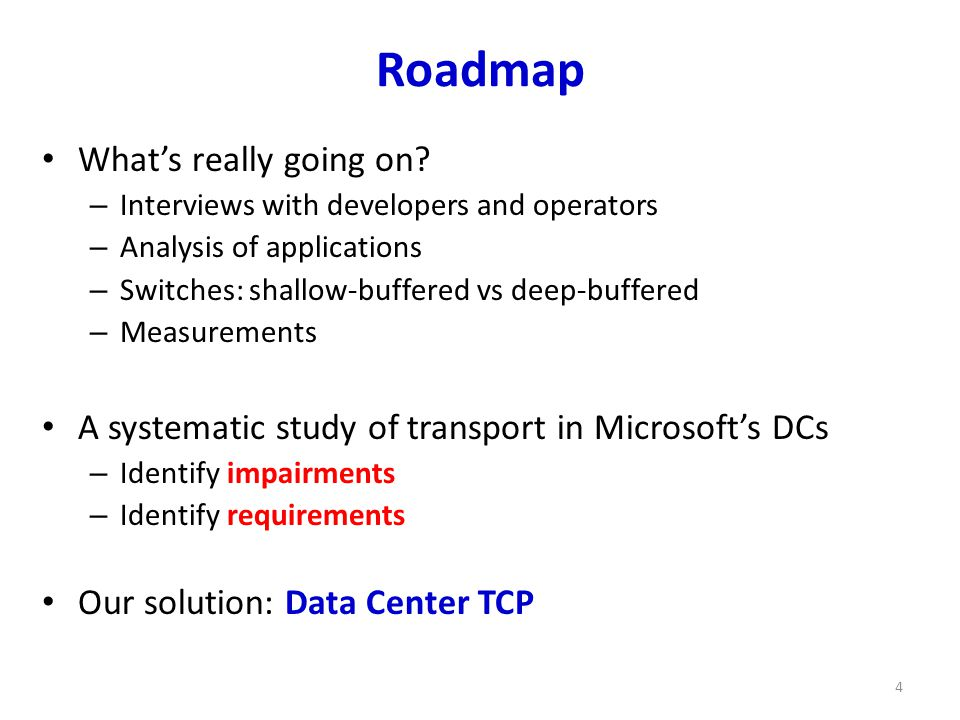 Conclusions DCTCP satisfies all our requirements for Data Center packet transport.