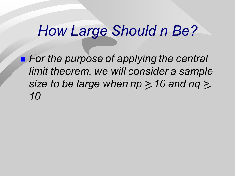The Importance of the Central Limit Theorem n When we select simple random samples of size n, the sample proportions p that we obtain will vary from sample to sample.