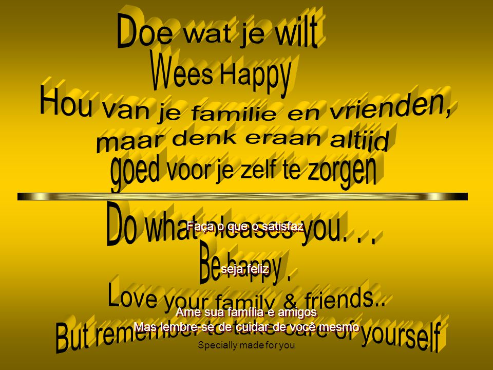 Specially made for you Or Stay Idle Of wees lui en doe eens niets Ou fique à toa