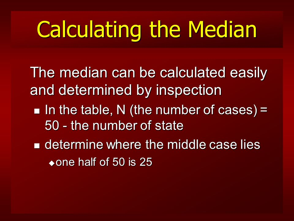 Properties of the Median Attributes of the median n stability u the median is unaffected by extreme scores n it is calculated by counting the number of cases n it does not consider the value of the case