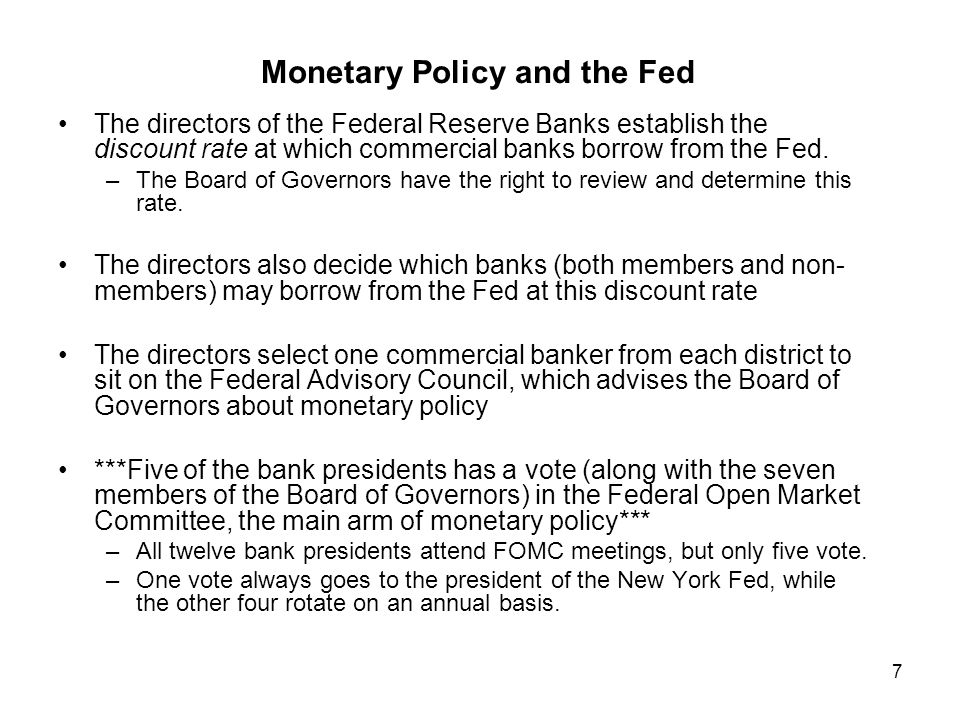 8 The Members of the Fed All national commercial banks are required to be members of the Federal Reserve System –A national bank operates in more than one state and is chartered by the Office of the Comptroller of the Currency.
