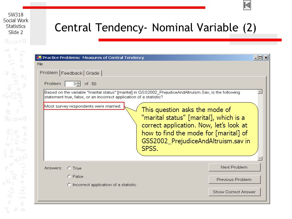 """SW318 Social Work Statistics Slide 2 Central Tendency- Nominal Variable (2) This question asks the mode of """"marital status"""" [marital], which is a corr"""