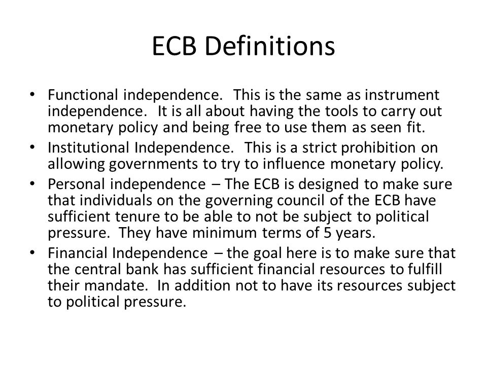 ECB Definitions Functional independence. This is the same as instrument independence.