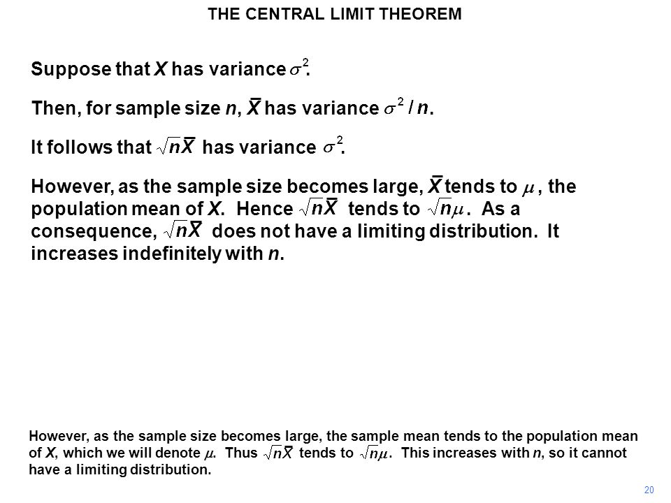 20 THE CENTRAL LIMIT THEOREM Suppose that X has variance.