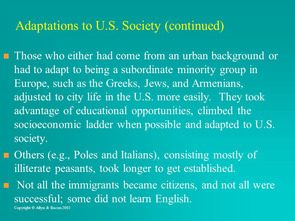 Adaptations to U.S. Society (continued) Those who either had come from an urban background or had to adapt to being a subordinate minority group in Eu