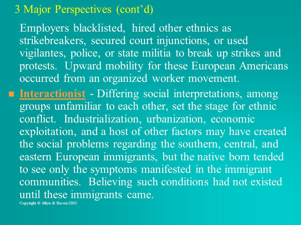 3 Major Perspectives (cont'd) Employers blacklisted, hired other ethnics as strikebreakers, secured court injunctions, or used vigilantes, police, or